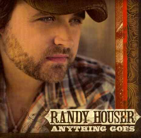 ANYTHING GOES BY HOUSER,RANDY (CD)